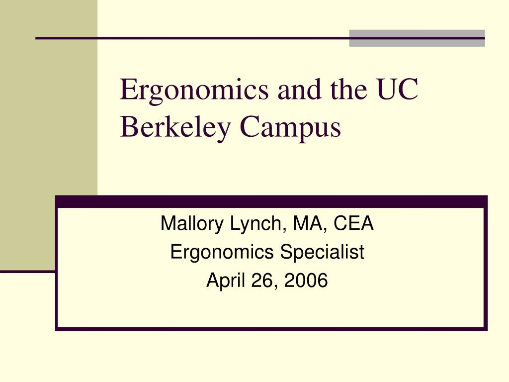 ergonomics and the uc berkeley campus l.