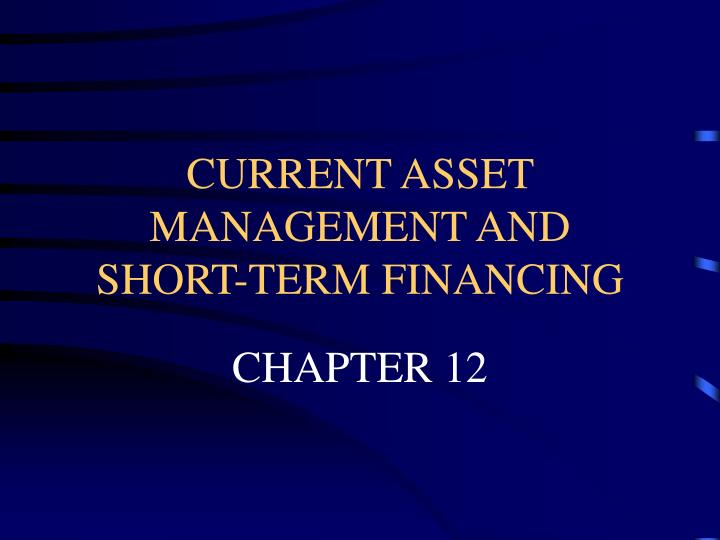 current asset management and short term financing n.