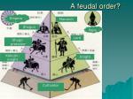 a feudal order