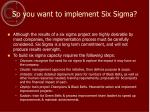 so you want to implement six sigma
