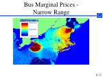bus marginal prices narrow range