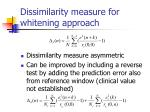dissimilarity measure for whitening approach