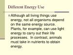 different energy use