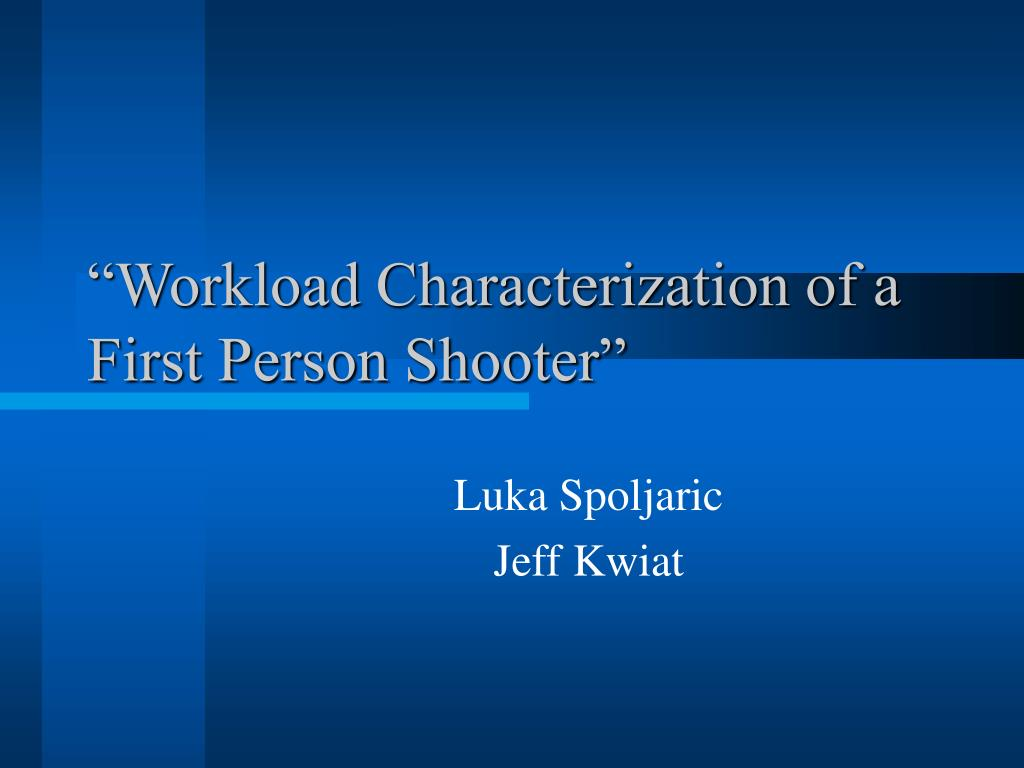 workload characterization of a first person shooter l.
