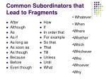 common subordinators that lead to fragments