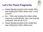 let s fix these fragments