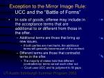 exception to the mirror image rule ucc and the battle of forms