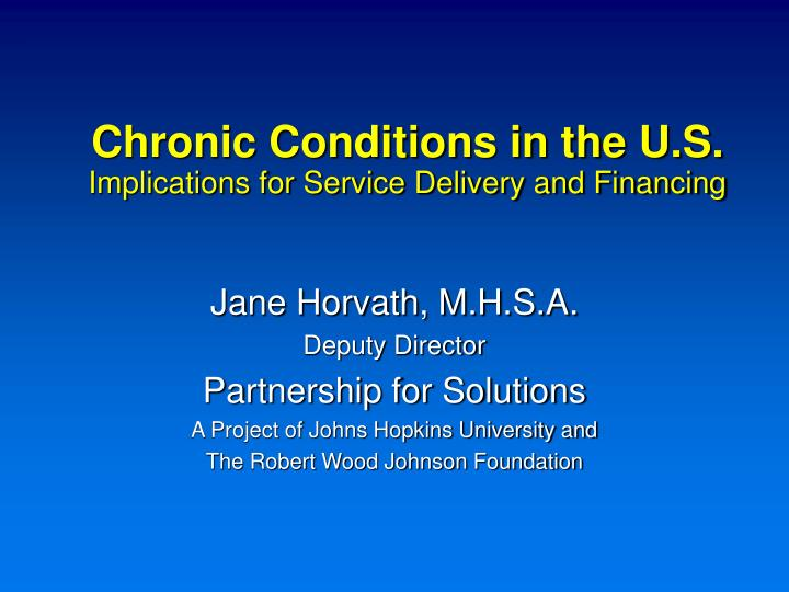 chronic conditions in the u s implications for service delivery and financing n.