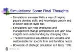 simulations some final thoughts
