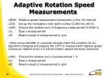 adaptive rotation speed measurements