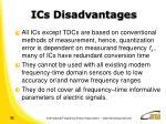 ics disadvantages