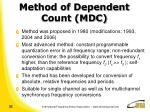 method of dependent count mdc