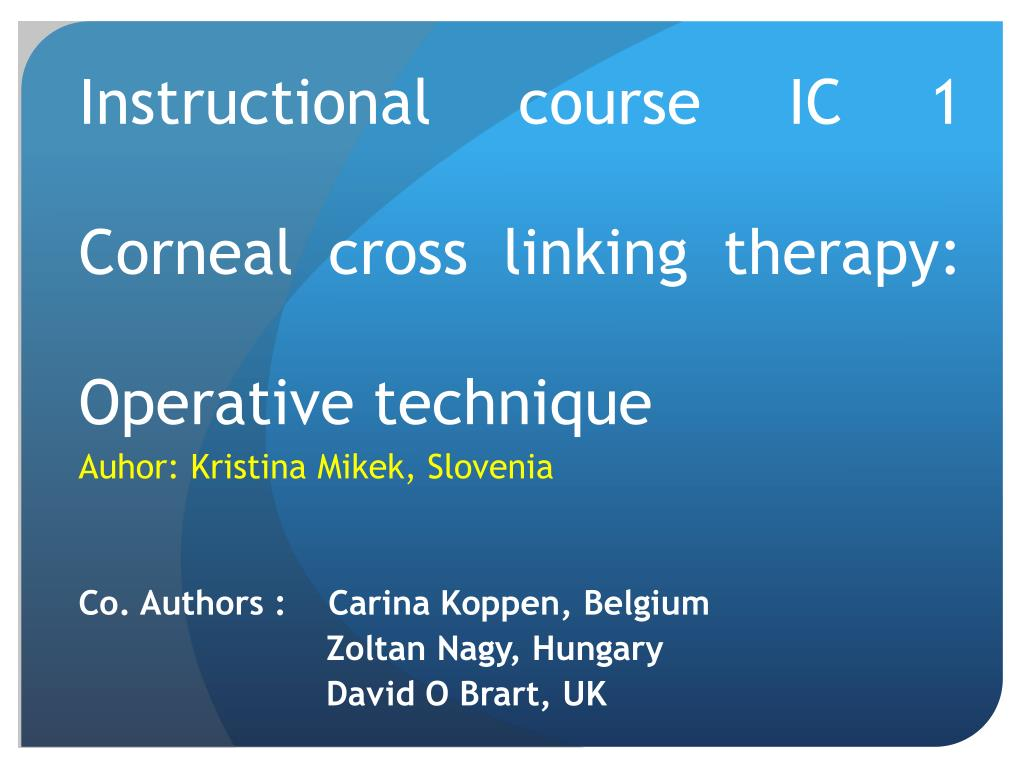 instructional course ic 1 corneal cross linking therapy operative technique l.