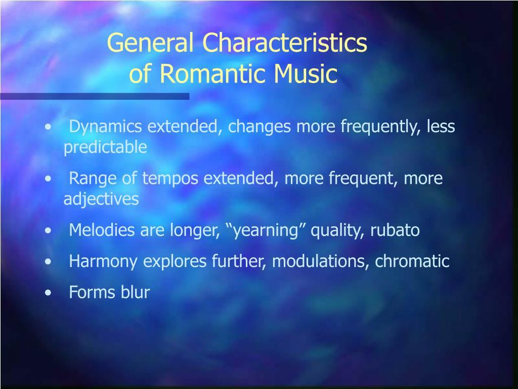 general characteristics of romantic music l.