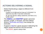 actions delivering a signal