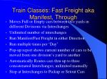 train classes fast freight aka manifest through