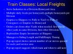 train classes local freights