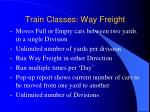 train classes way freight