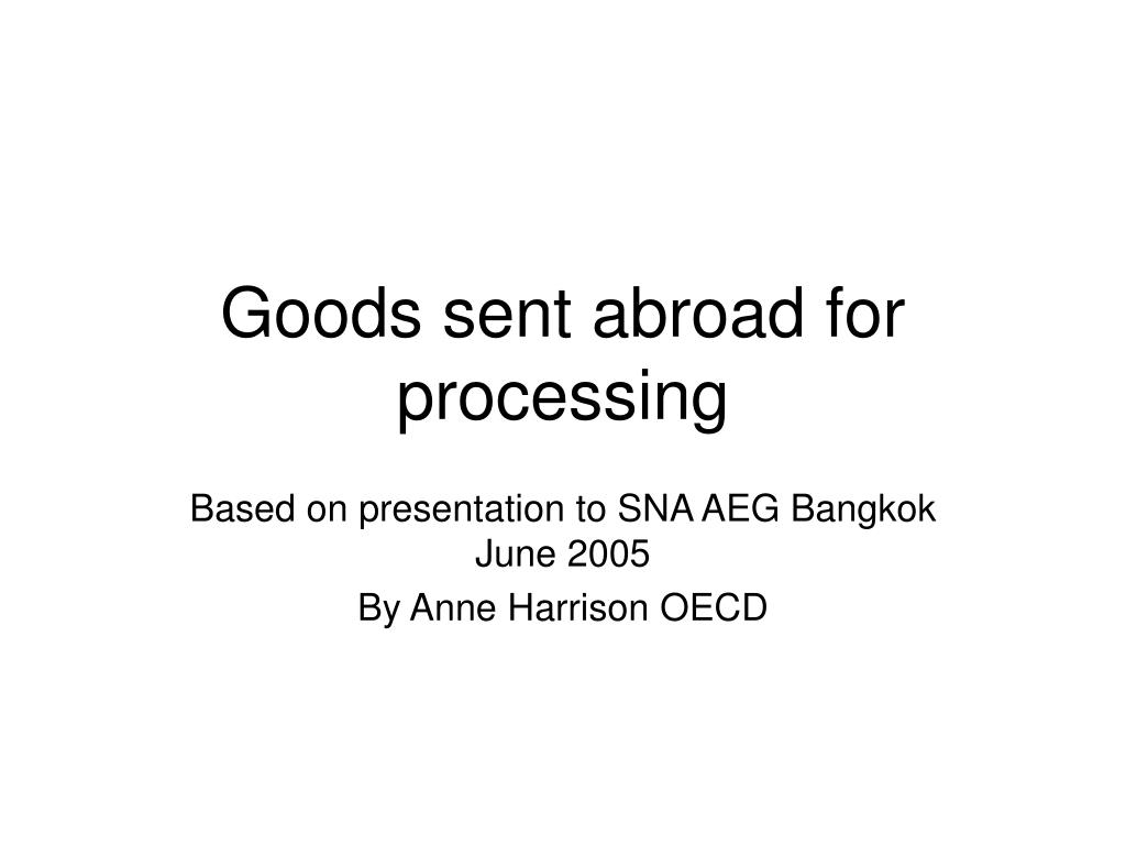 goods sent abroad for processing l.