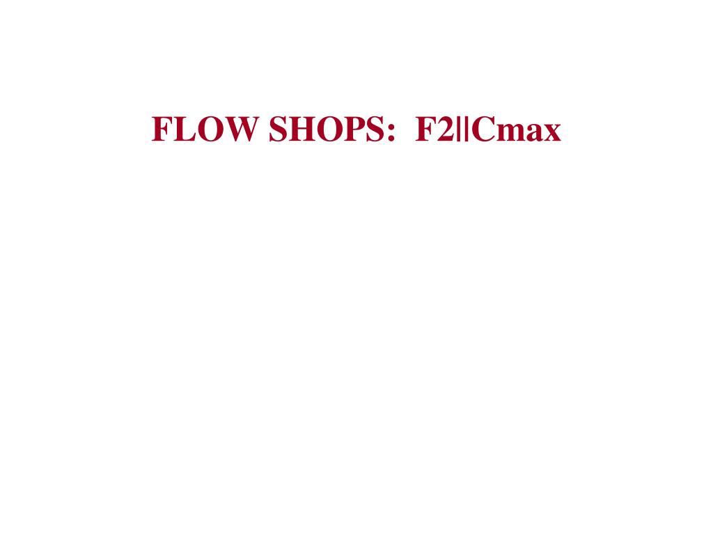 flow shops f2 cmax l.