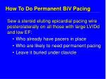 how to do permanent biv pacing