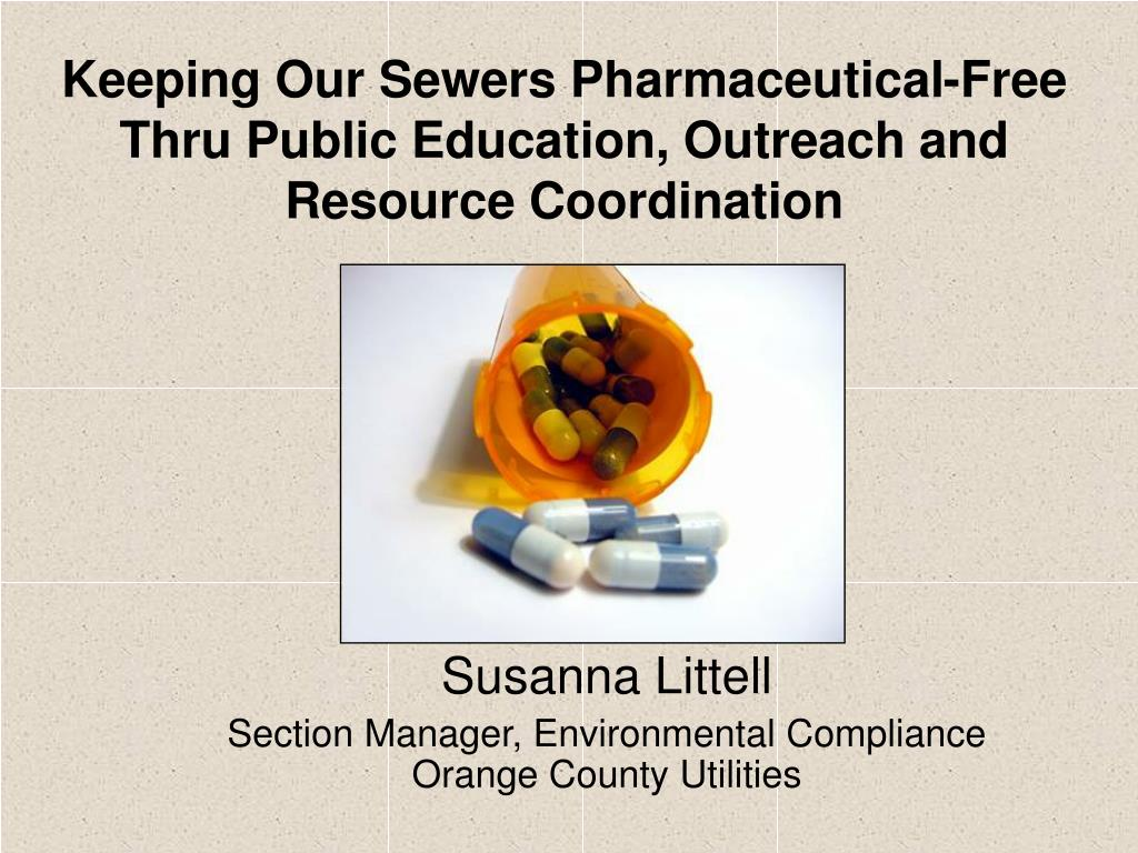 keeping our sewers pharmaceutical free thru public education outreach and resource coordination l.