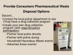 provide consumers pharmaceutical waste disposal options