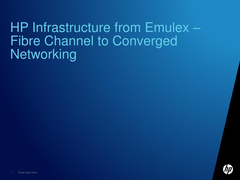hp infrastructure from emulex fibre channel to converged networking l.
