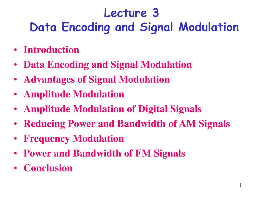 lecture 3 data encoding and signal modulation l.