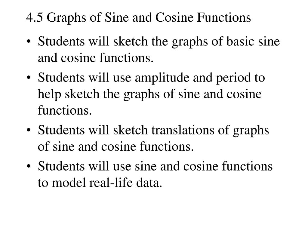 4 5 graphs of sine and cosine functions l.