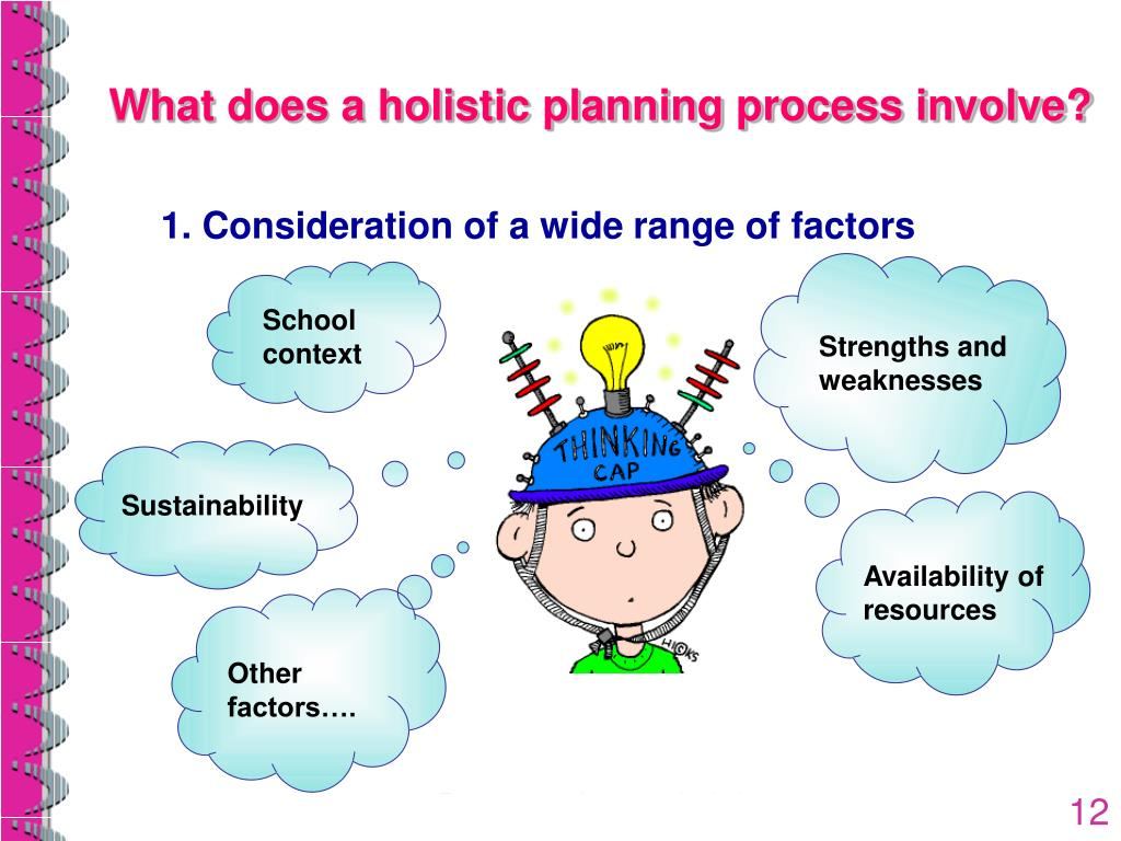 What does a holistic planning process involve?