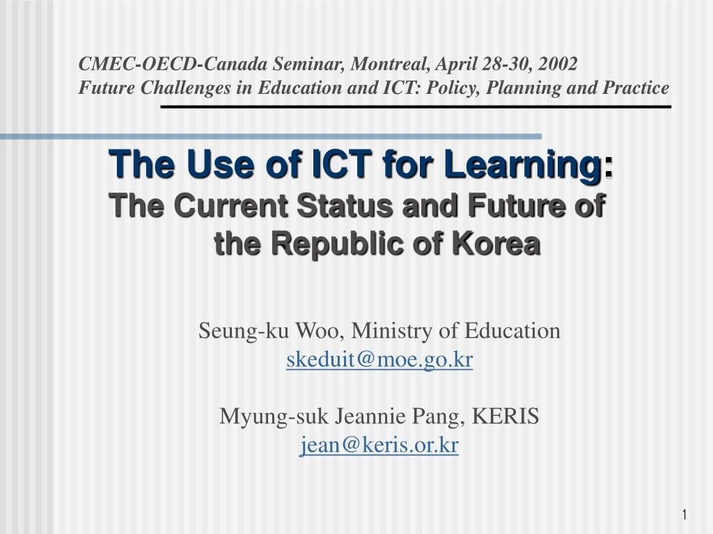 the use of ict for learning the current status and future of the republic of korea l.
