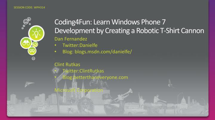 coding4fun learn windows phone 7 development by creating a robotic t shirt cannon n.