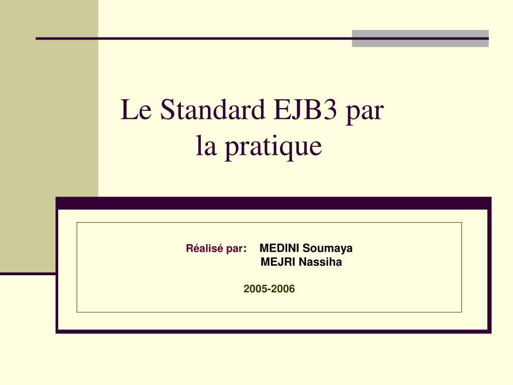 le standard ejb3 par la pratique l.