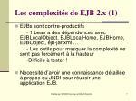 les complexit s de ejb 2 x 1