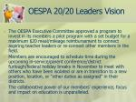 oespa 20 20 leaders vision