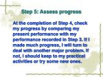 step 5 assess progress
