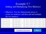 example 5 7 adding and multiplying two matrices
