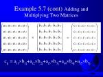 example 5 7 cont adding and multiplying two matrices