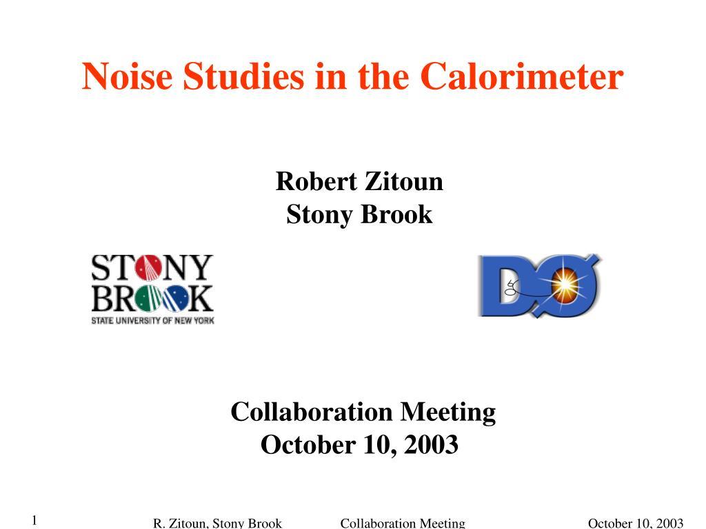 noise studies in the calorimeter l.
