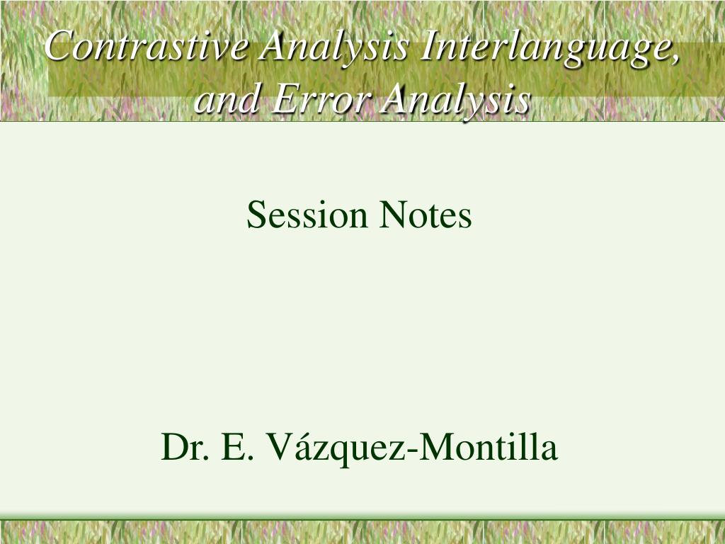 contrastive analysis interlanguage and error analysis l.