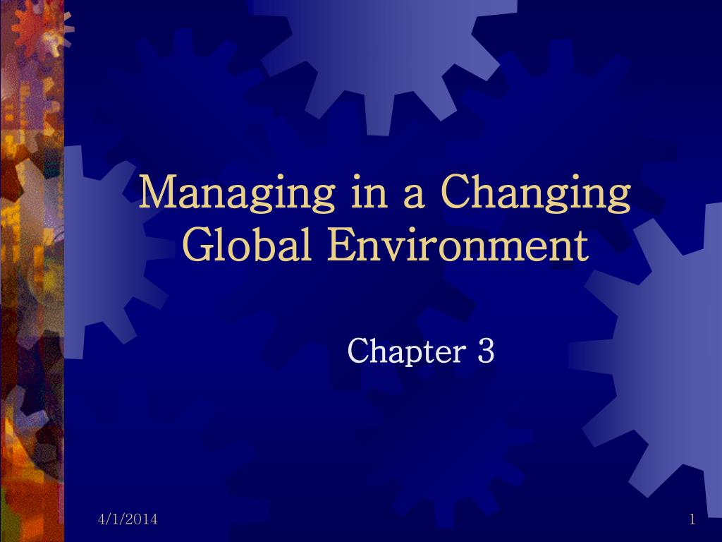 managing in a changing global environment l.
