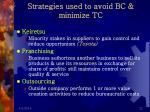 strategies used to avoid bc minimize tc