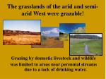 the grasslands of the arid and semi arid west were grazable