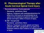 ix pharmacological therapy after acute cervical spinal cord injury