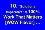 10 solutions imperative 100 work that matters wow flavor