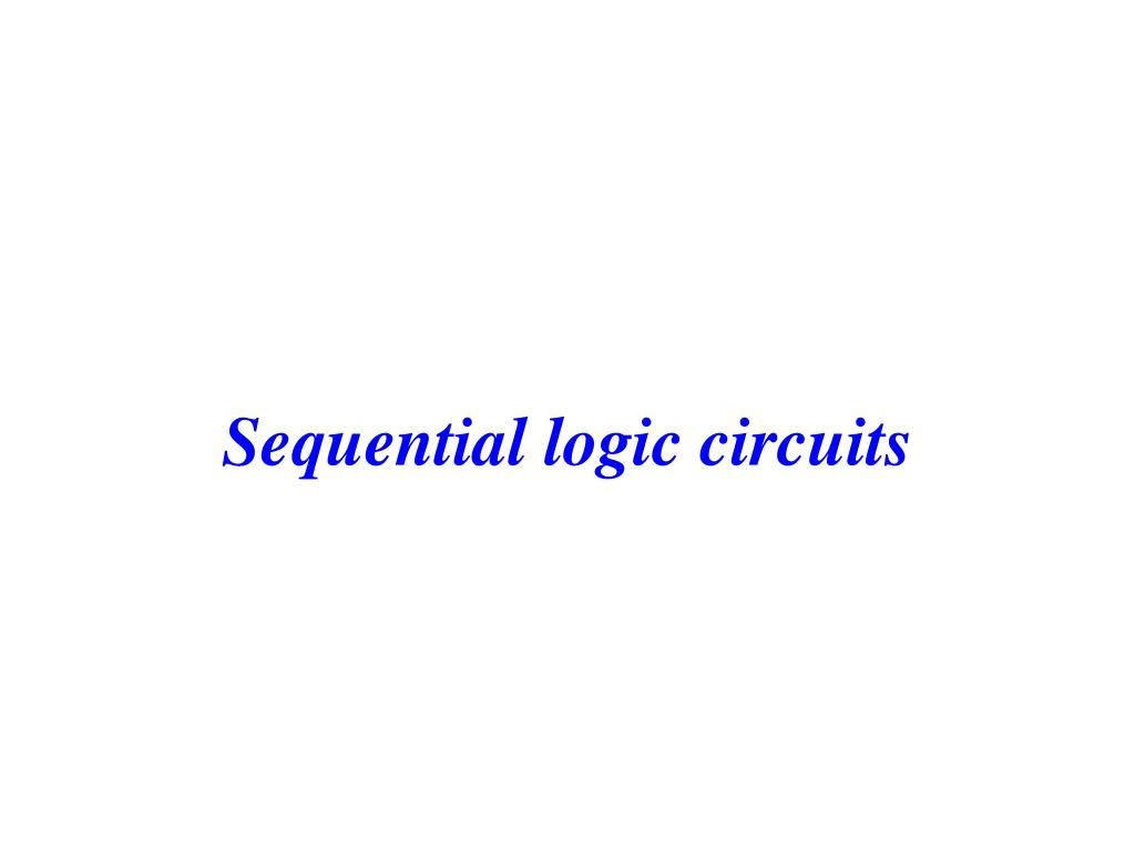 Ppt Sequential Logic Circuits Powerpoint Presentation Id516714 Rs Flip Flop Using Op Amp L