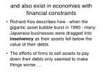 and also exist in economies with financial constraints
