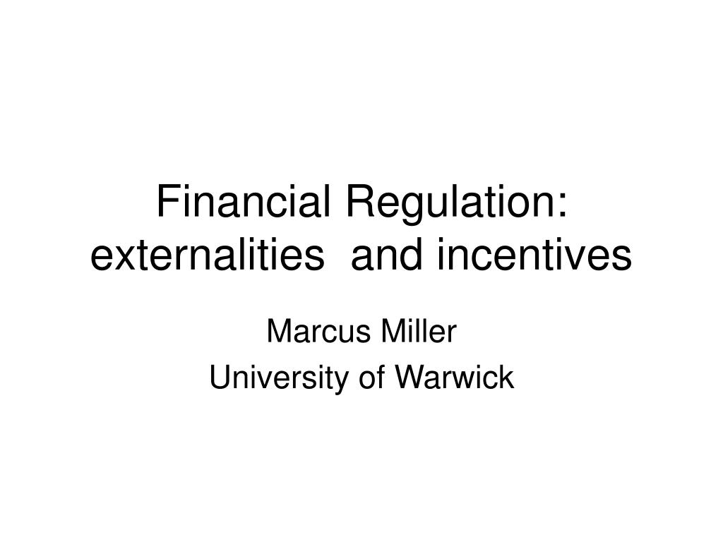 financial regulation externalities and incentives l.
