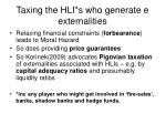 taxing the hli s who generate e externalities